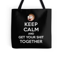 KEEP CALM AND GET YOUR SHIT TOGETHER Tote Bag