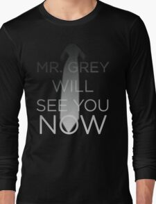 Mr. Grey Will See You Now (Fifty Shades of Grey) Long Sleeve T-Shirt