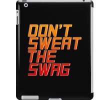Don't Sweat the Swag iPad Case/Skin