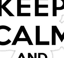 KEEP CALM AND GET YOUR SHIT TOGETHER ( Morty ) Sticker