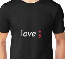 Semicolon; Love Unisex T-Shirt