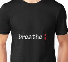 Semicolon; Breathe Unisex T-Shirt