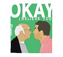 Okay. I believe you.  Photographic Print