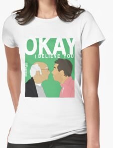Okay. I believe you.  Womens Fitted T-Shirt