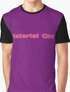 I'm A Material Girl - Women's T-Shirt Top Graphic T-Shirt