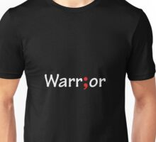 Semicolon; Warrior Unisex T-Shirt