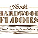 Hank's Hardwood Floors by kaligraf