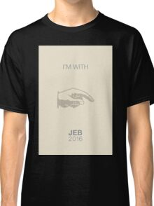 I'm with Jeb 2016. Classic T-Shirt