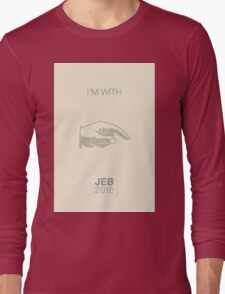 I'm with Jeb 2016. Long Sleeve T-Shirt