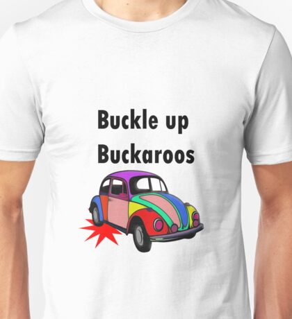 Buckle up Buckaroos Unisex T-Shirt