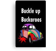 Buckle up Buckaroos White Canvas Print