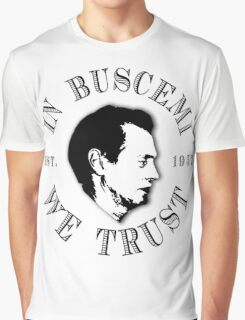 In Buscemi We Trust Graphic T-Shirt