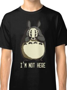 Totoro is not here Classic T-Shirt