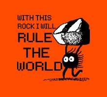 I will rule the world! Unisex T-Shirt