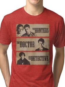 The hunters the doctor and the detective shirt & hoodie Tri-blend T-Shirt