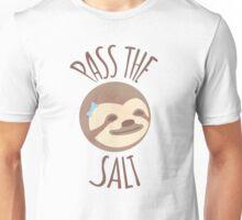 Stoner Sloth - Pass the salt (female) Unisex T-Shirt