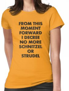 Fargo - No More Schnitzel or Strudel Womens Fitted T-Shirt