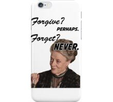 """Forgive? perhaps. Forget? Never"" Lady Violet Quotes iPhone Case/Skin"