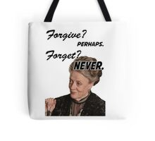 """Forgive? perhaps. Forget? Never"" Lady Violet Quotes Tote Bag"