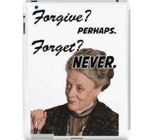 """Forgive? perhaps. Forget? Never"" Lady Violet Quotes iPad Case/Skin"