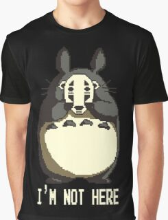 Totoro is not here Graphic T-Shirt