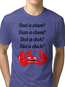 Lobstrosity Dad-a-Chum Tri-blend T-Shirt