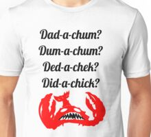 Lobstrosity Dad-a-Chum Unisex T-Shirt