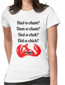 Lobstrosity Dad-a-Chum Womens Fitted T-Shirt