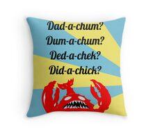 Lobstrosity Dad-a-Chum Throw Pillow
