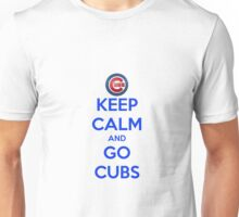 Keep Calm And Go Cubs Unisex T-Shirt