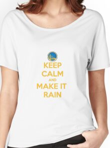 Keep Calm And Meke It Rain Women's Relaxed Fit T-Shirt