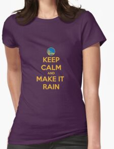 Keep Calm And Meke It Rain Womens Fitted T-Shirt
