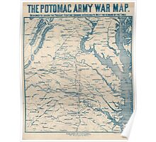 Civil War Maps 1792 The Potomac army war map Designed to show the present fighting ground in Virginia to meet the demand of the times Poster