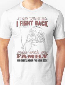 DON'T MESS MY FAMILY- FAMILY SHIRT T-Shirt