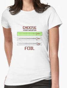 Choose your weapon - Foil Womens Fitted T-Shirt