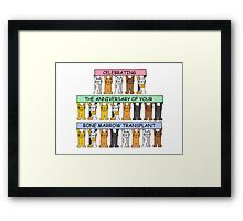 Celebrating the anniversary of your bone marrow transplant. Framed Print