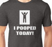 I Poop Today Unisex T-Shirt