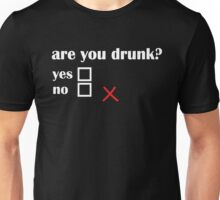Are You Drunk? Unisex T-Shirt