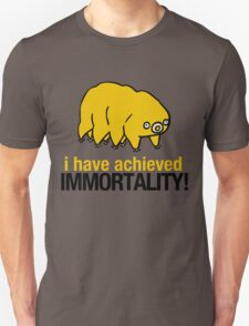 I Have Achieved Immortality - Waterbear T-Shirt