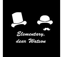 Elementary, dear Watson Photographic Print
