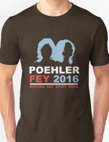POEHLER FEY 2016 BITCHES GET STUFF DONE  T-Shirt