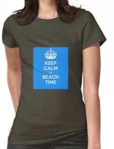 keep calm its beach time Womens Fitted T-Shirt
