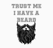 Trust me I have a Beard Unisex T-Shirt