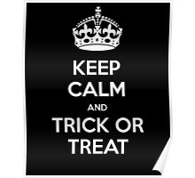 Keep calm and trick or treat Poster