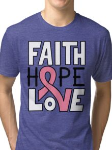 Faith Hope Love - Breast Cancer Awareness Tri-blend T-Shirt