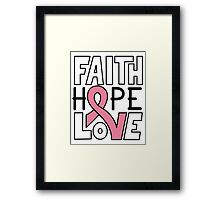 Faith Hope Love - Breast Cancer Awareness Framed Print