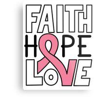 Faith Hope Love - Breast Cancer Awareness Metal Print