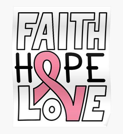Faith Hope Love - Breast Cancer Awareness Poster