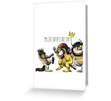 Where The Wild Things Are Greeting Card
