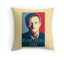 Everybody lies Throw Pillow